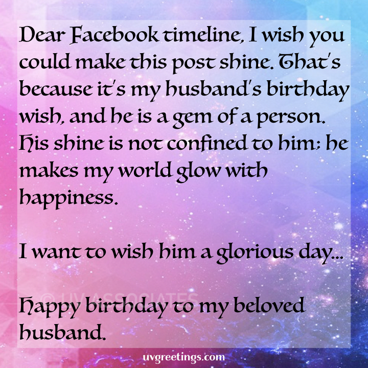 Happy Birthday To My Husband Letter Facebook Status Time Line Please Make This Post Shine